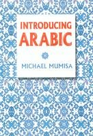Introducing Arabic by Michael Mumisa