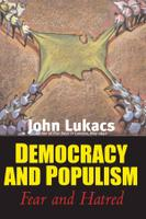 John Lukacs- DEMOCRACY AND POPULISM