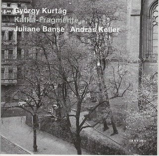 Kafka-Fragmente de Kurtág. Juliane Banse; András Keller (ECM)
