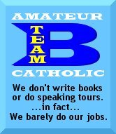 Amateur Catholic B-Team Member