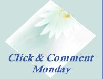 Click & Comment Monday : Visit blogs and leave your comments