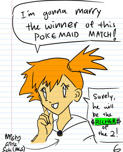 I'm gonna marry the winner of this PokeMaid match! Surely, he will be the richer of the 2! - Misty Girls School (MGS)