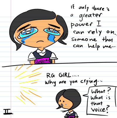 If only there's a greater power I can rely on...Someone that can help me... - RG GIRL...Why are you crying... - What? What is that voice?
