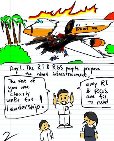 School Air - Day 1. The RI & RGS people propose the island infrastructure. - The rest of you are clearly unfit for leadership! - Only RI & RGS are fit to rule!