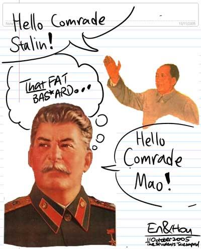 Hello Comrade Stalin! - That FAT Bas*ard... - Hello Comrade Mao!