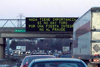 Cartel de carretera: Nada tiene importancia si no hay toro. Por una Fiesta íntegra, ¡no al fraude!