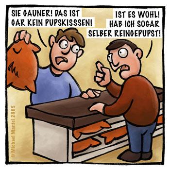Pupskissen Scherzartikel Umtausch Verkäufer Cartoon Cartoons Witze witzig witzige lustige Bildwitze Bilderwitze Comic Zeichnungen lustig Karikatur Karikaturen Illustrationen Michael Mantel lachhaft Spaß Humor