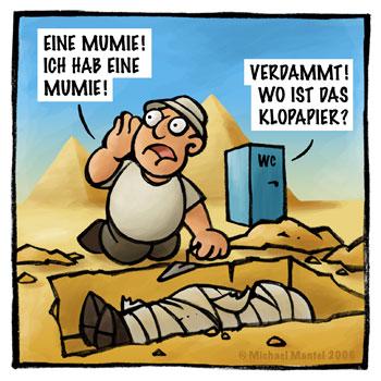Archäologie Archäologen Ägypten Pyramiden Mumien Klopapier Ausgrabung Cartoon Cartoons Witze witzig witzige lustige Bilder Bilderwitz Bilderwitze Comic Zeichnungen lustig Karikatur Karikaturen Illustrationen Michael Mantel lachhaft Spaß Humor Witz