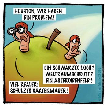 Würmer Maden Apfel Houston wir haben ein Problem Weltraum Weltall Cartoon Cartoons Witze witzig witzige lustige Bilder Bilderwitz Bilderwitze Comic Zeichnungen lustig Karikatur Karikaturen Illustrationen Michael Mantel lachhaft Spaß Humor Witz