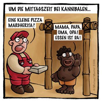 Kannibalen Pizzabote Pizza Bringdienst Bestellung Essen ist da Cartoon Cartoons Witze witzig witzige lustige Bilder Bilderwitz Bilderwitze Comic Zeichnungen lustig Karikatur Karikaturen Illustrationen Michael Mantel lachhaft Spaß Humor Witz