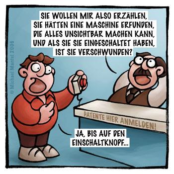 Patent einreichen Patentamt Erfinder Erfindung Patentbeamter Bürokratie Knopf Maschine unsichtbar Einschaltknopf Cartoon Cartoons Witze witzig witzige lustige Bilder Bilderwitz Bilderwitze Comic Zeichnungen lustig Karikatur Karikaturen Illustrationen Michael Mantel lachhaft Spaß Humor Witz