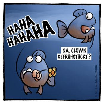 Piranhas Hunger gefräßig verfressen Appetit Clown gefrühstückt Witz Lacher lachen Cartoon Cartoons Witze witzig witzige lustige Bilder Bilderwitz Bilderwitze Comic Zeichnungen lustig Karikatur Karikaturen Illustrationen Michael Mantel lachhaft Spaß Humor Witz