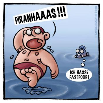 faule Piranhas baden schwimmen gehen Fastfood gefährlich Gefahr Cartoon Cartoons Witze witzig witzige lustige Bilder Bilderwitz Bilderwitze Comic Zeichnungen lustig Karikatur Karikaturen Illustrationen Michael Mantel lachhaft Spaß Humor Witz