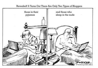 Jeff Danziger cartoon regarding bloggers (August 14, 2006); Reads: (header) Revealed! It Turns Out There Are Only Two Types of Bloggers - (panel 1) those in their pyjamas - (panel 2) and those who sleep in the nude; posted with permission; click here to view enlargement