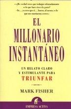 El Millonario Instantáneo - Mark Fisher