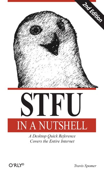 STFU in a Nutshell, by O'RLY