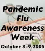 Pandemic Flu Awareness Week, Oct 3-9