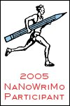Official NaNoWriMo 2005 Participant