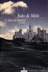 O Mar de Madrid, de João de Melo (Dom Quixote, 2006)