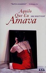 Siri Hustvedt - Aquilo Que Eu Amava
