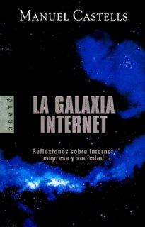 La Galaxia Internet. Reflexiones sobre Internet, empresa y sociedad