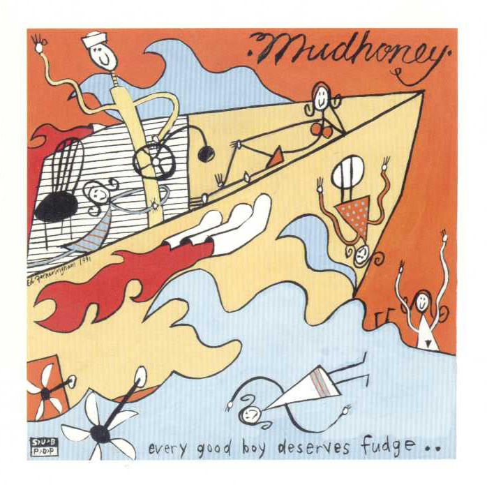http://photos1.blogger.com/blogger/5412/1706/1600/Mudhoney_-_Every_Good_Boy_Deserves_Fudge_%28Front%29.jpg
