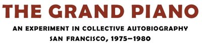 THE GRAND PIANO An Experiment in Collective Autobiography San Francisco, 1975-1980