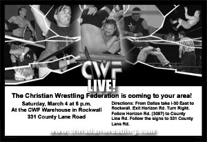 CWF LIVE: March 4, 2006 at the CWF Warehouse in Rockwall, TX. www.christianwrestling.com