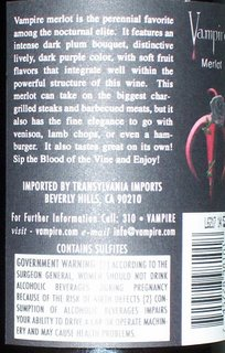 Vampire merlot is the perennial favorite among the nocturnal elite. It features an intense dark plum bouquet, distinctive lively, dark purple color, with soft fruit flavor that intergrate well within the powerful structure of this wine... Sip the blood of the Vine and enjoy!  Contains sulfites.  Government warning