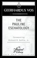 Vos' The Pauline Eschatology
