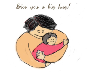 Give you a big hug!