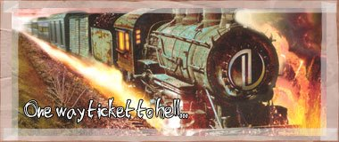 One way ticket to Hell...