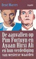Boekbespreking De aanvallen op Pim Fortuyn en Ayaan Hirsi Ali en hun verdediging van westerse waarden van René Marres