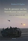 Boekbespreking van Aan de grenzen van het Amerikaans Imperium door Robert D. Kaplan