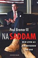 Boekbespreking Na Saddam, Mijn leven als bewindvoerder van Irak door Paul Bremer III