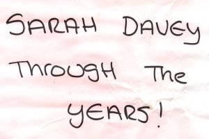 SARAH DAVEY ThrougH The YEARS!