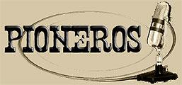 Pioneros, todos los domingos de 14:00 a 15:00 en Radio 3