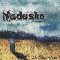 Nodaska - Le raconteur