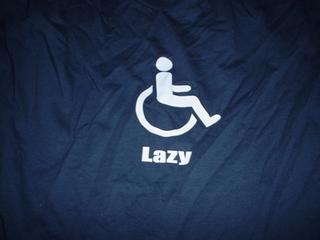 The logo on the T-shirt has a picture of the universal symbol for 'cripple,' with the word 'LAZY' written underneath.