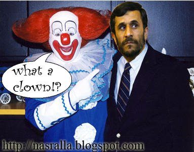Mahmoud Ahmadinejad is a clown!