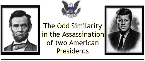 lincoln and kennedy assassination similarities Explanation of the similarities between the assassinations of john f kennedy  and abraham lincoln.