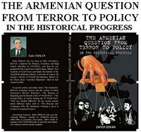 Armenian Question From Terror To Policy : Free E-Book - Please Join Our Turkish-Armenians Yahoo Group in order to download This Free E-Book