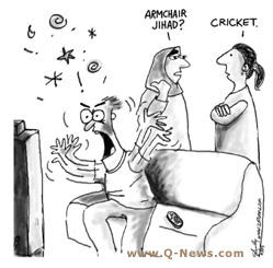 'Armchair Jihad?' 'Cricket.'
