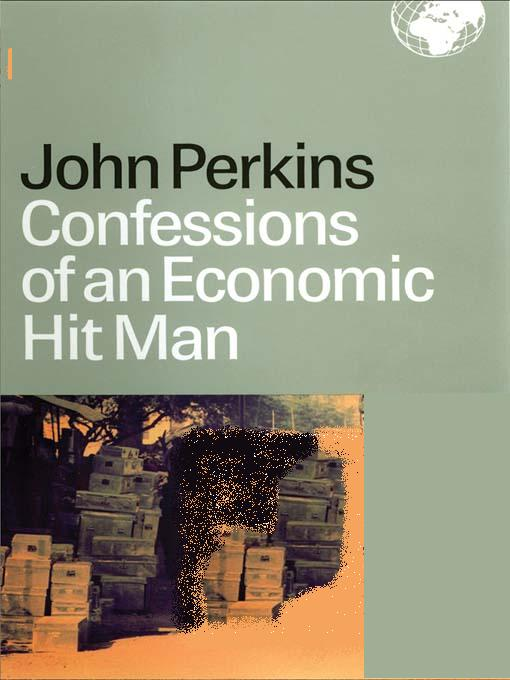 confessions of an economic hit man Confessions of an economic hit man conspiracy arguments are always suspect, since they typically have plausibility but no compelling proof so it is particularly disturbing to read a first-hand account of one man's experience and learn that what one strongly suspected is verifiably true.