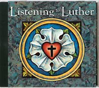 Listening to Luther