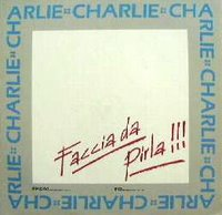 Charlie - Faccia da Pirla