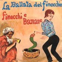 Occhio Fino – La Ballata del Finocchio / Finocchi e Banane