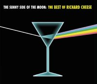 Richard Cheese - The Sunny Side Of The Moon