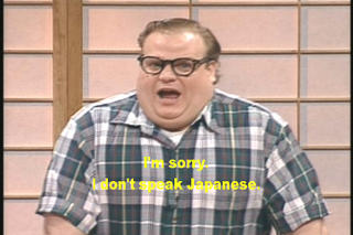 Chris Farley is non-Japanese-speaking contestant Larry Templeton. 'I'm sorry. I don't speak Japanese.'