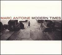 Marc Antoine | Modern Times